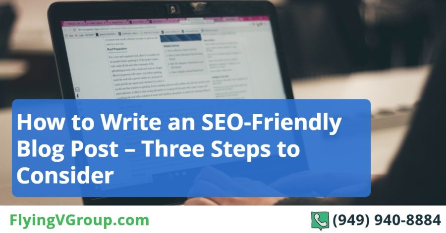 How to Write an SEO-Friendly Blog Post – Three Steps to Consider