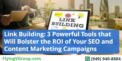 Link Building: 3 Powerful Tools that Will Bolster the ROI of Your SEO and Content Marketing Campaigns