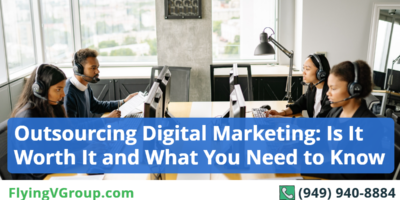 Outsourcing Digital Marketing: Is It Worth It and What You Need to Know