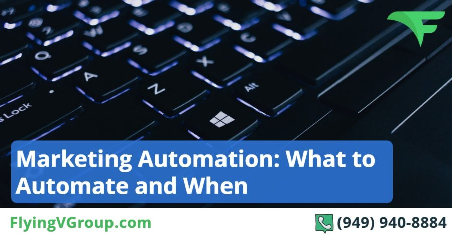 Marketing Automation: What to Automate and When