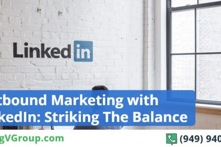 Outbound Marketing with LinkedIn: Striking The Balance