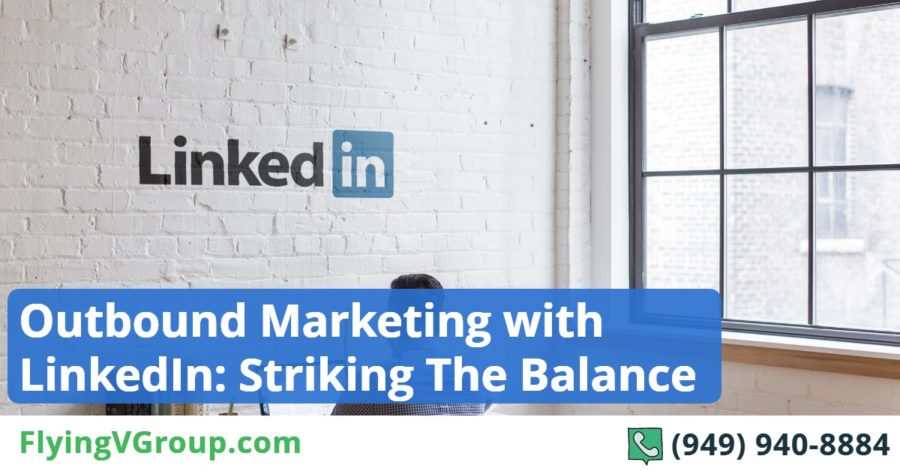 Outbound Marketing with LinkedIn_ Striking The Balance