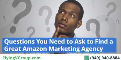 Questions You Need to Ask to Find a Great Amazon Marketing Agency