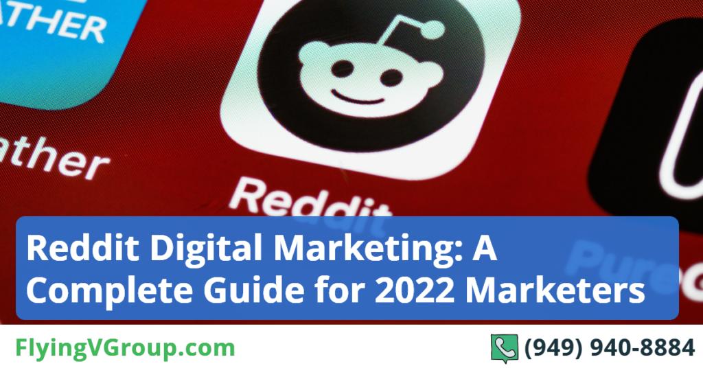 Reddit Digital Marketing_ A Complete Guide for 2022 Marketers