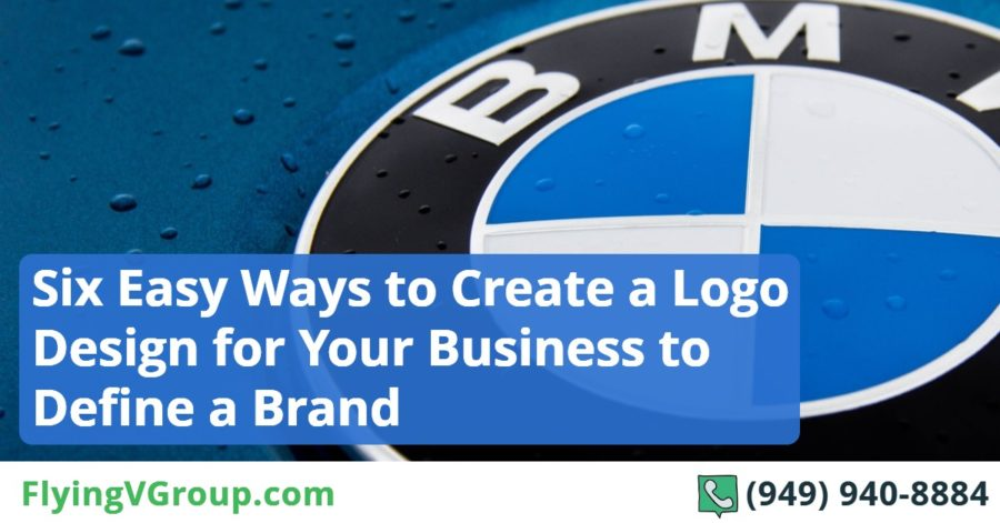 Six Easy Ways to Create a Logo Design for Your Business to Define a Brand
