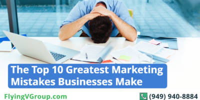 The Top 10 Greatest Marketing Mistakes Businesses Make