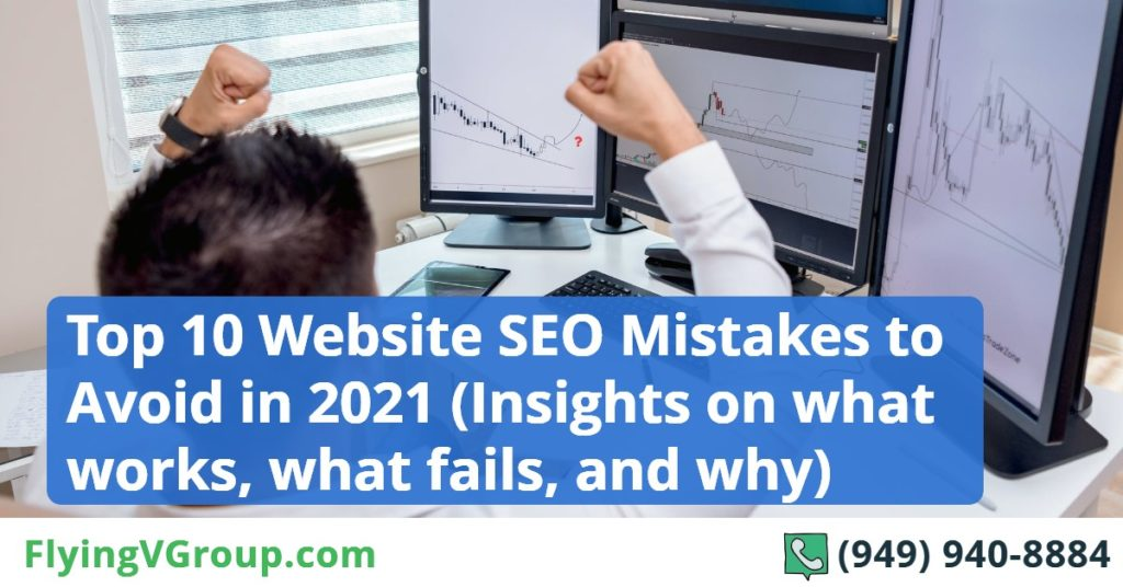 Top 10 Website SEO Mistakes to Avoid in 2021 (Insights on what works, what fails, and why)