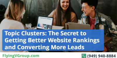 Topic Clusters: The Secret to Getting Better Website Rankings and Converting More Leads