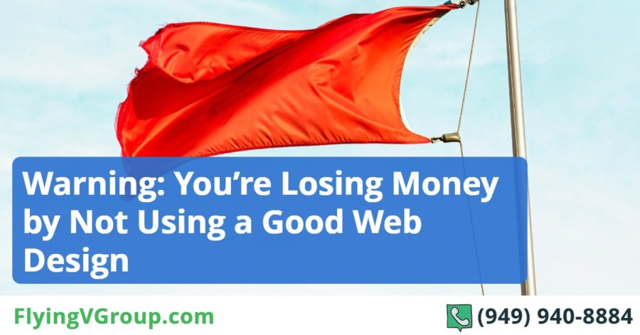 Warning You're Losing Money by Not Using a Good Web Design
