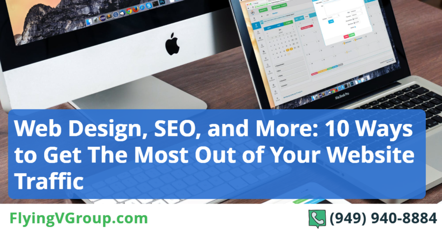 Web-Design-SEO-and-More_-10-Ways-to-Get-The-Most-Out-of-Your-Website-Traffic