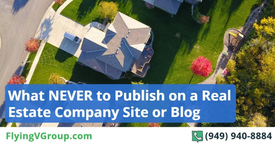 What NEVER to Publish on a Real Estate Company Site or Blog
