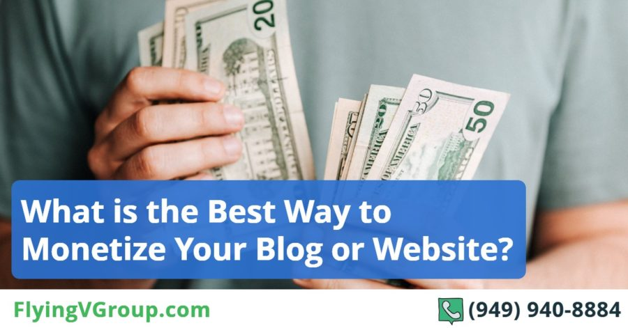 What is the Best Way to Monetize Your Blog or Website