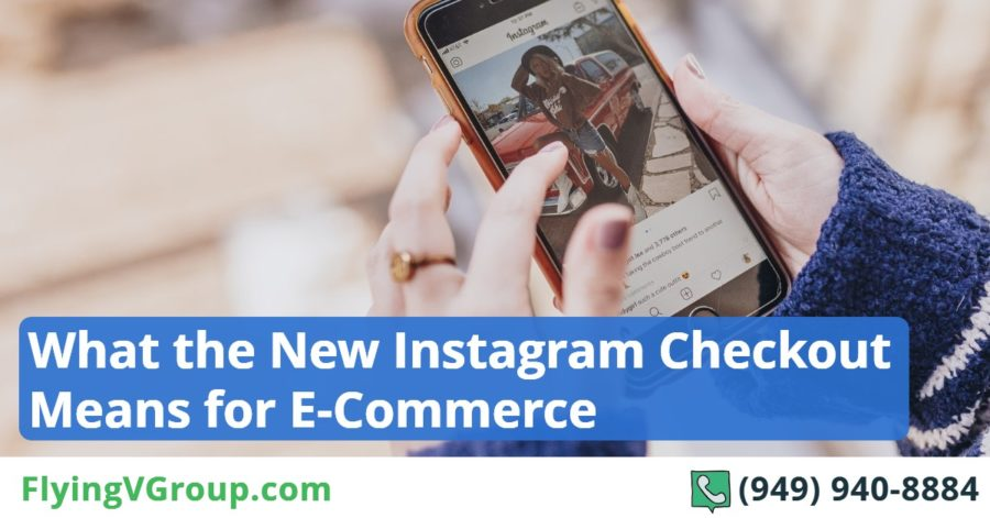 What the New Instagram Checkout Means for E-Commerce