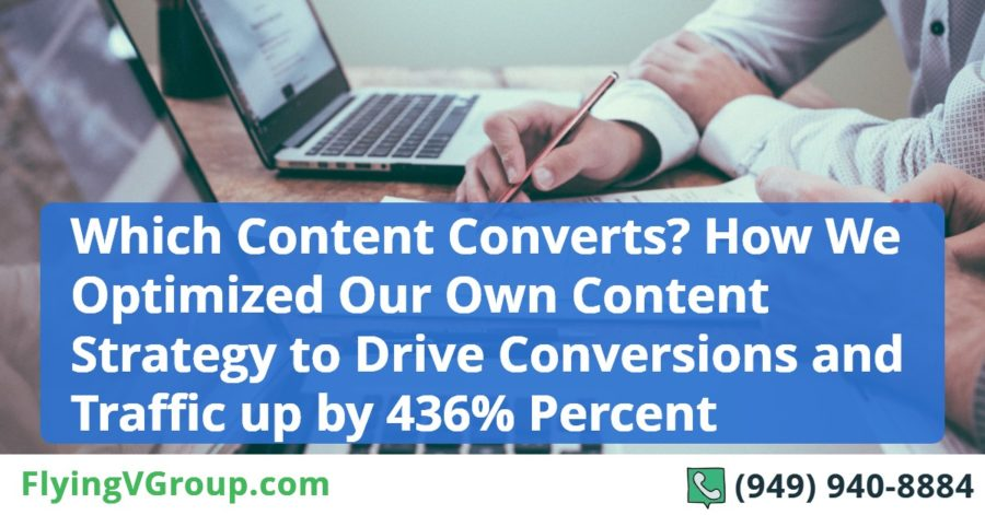 Which Content Converts_ How We Optimized Our Own Content Strategy to Drive Conversions and Traffic up by 436% Percent (1)