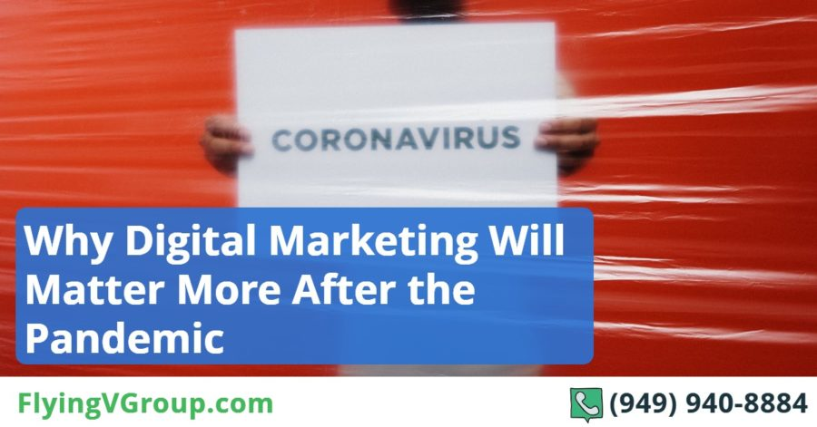 Why Digital Marketing Will Matter More After the Pandemic