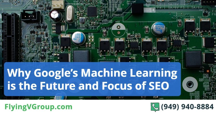 Why Google's Machine Learning is the Future and Focus of SEO