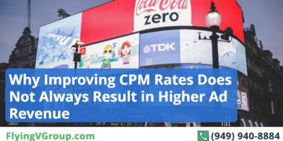 Why Improving CPM Rates Does Not Always Result in Higher Ad Revenue