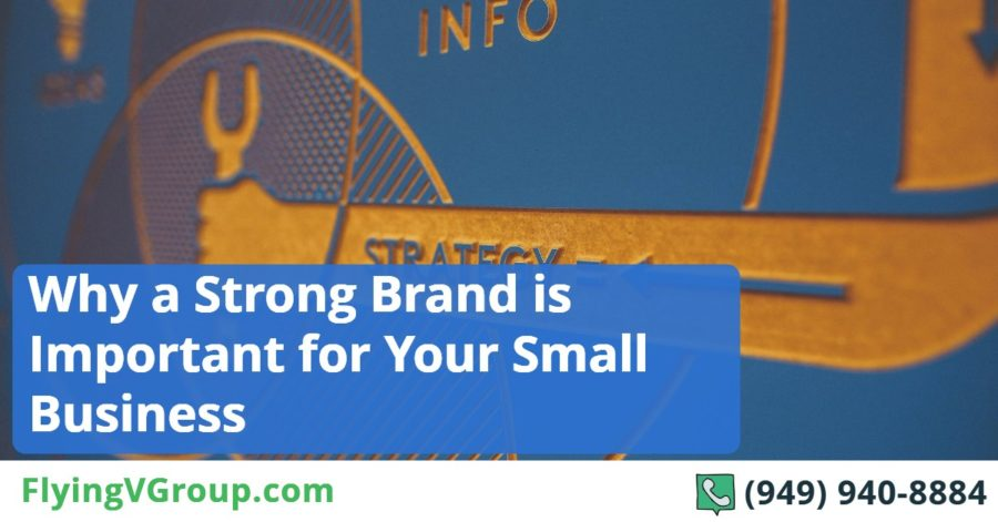Why a Strong Brand is Important for Your Small Business