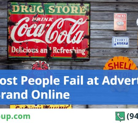 Why Most People Fail at Advertising Their Brand